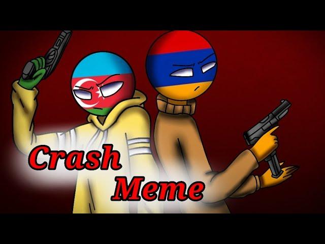 Crash Meme Countryhumans Azerbaijan Armenia Turkey Youtube