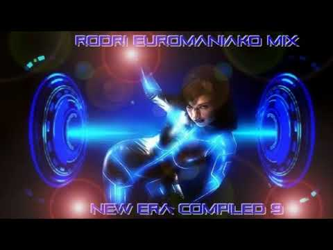 EURODANCE BEST 2017 - RODRI EUROMANIAKO MIX - NEW ERA COMPILED 9