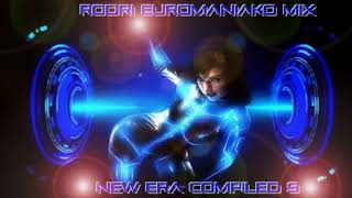 EURODANCE BEST 2017 - RODRI EUROMANIAKO MIX - NEW ERA COMPILED 9