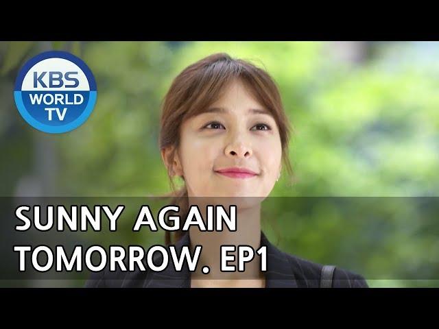 Sunny Again Tomorrow   내일도 맑음 - Ep.1 [SUB : ENG,CHN,IND / 2018.05.11]