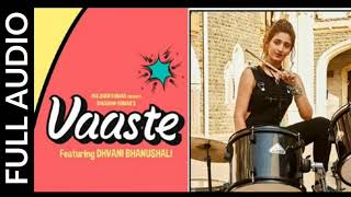 Vaaste Full Audio Song | Dhvani Bhanushali |