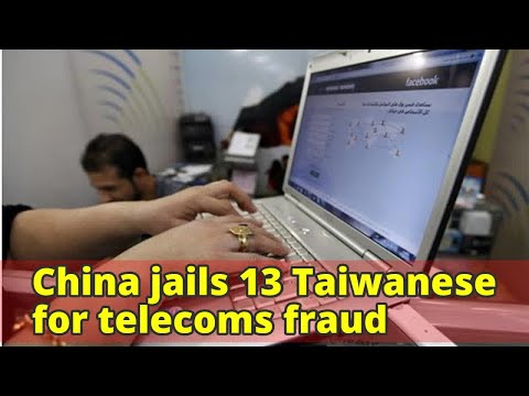 China jails 13 Taiwanese for telecoms fraud