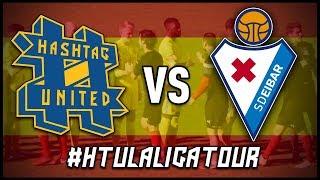 HASHTAG UNITED vs SD EIBAR XI HTULaLigaTour