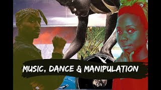 Black Music, Dance and Manipulation (Blackspiracy 2/4)