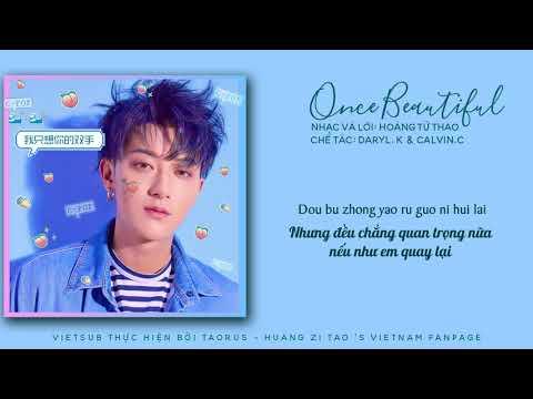 [Vietsub] Once Beautiful (好不好/Có được không) - 黄子韬 Huang Zi Tao