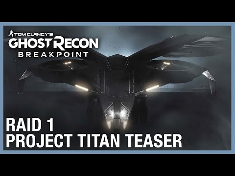 Tom Clancy's Ghost Recon Breakpoint: Raid 1 Teaser - Project Titan | Ubisoft [NA]
