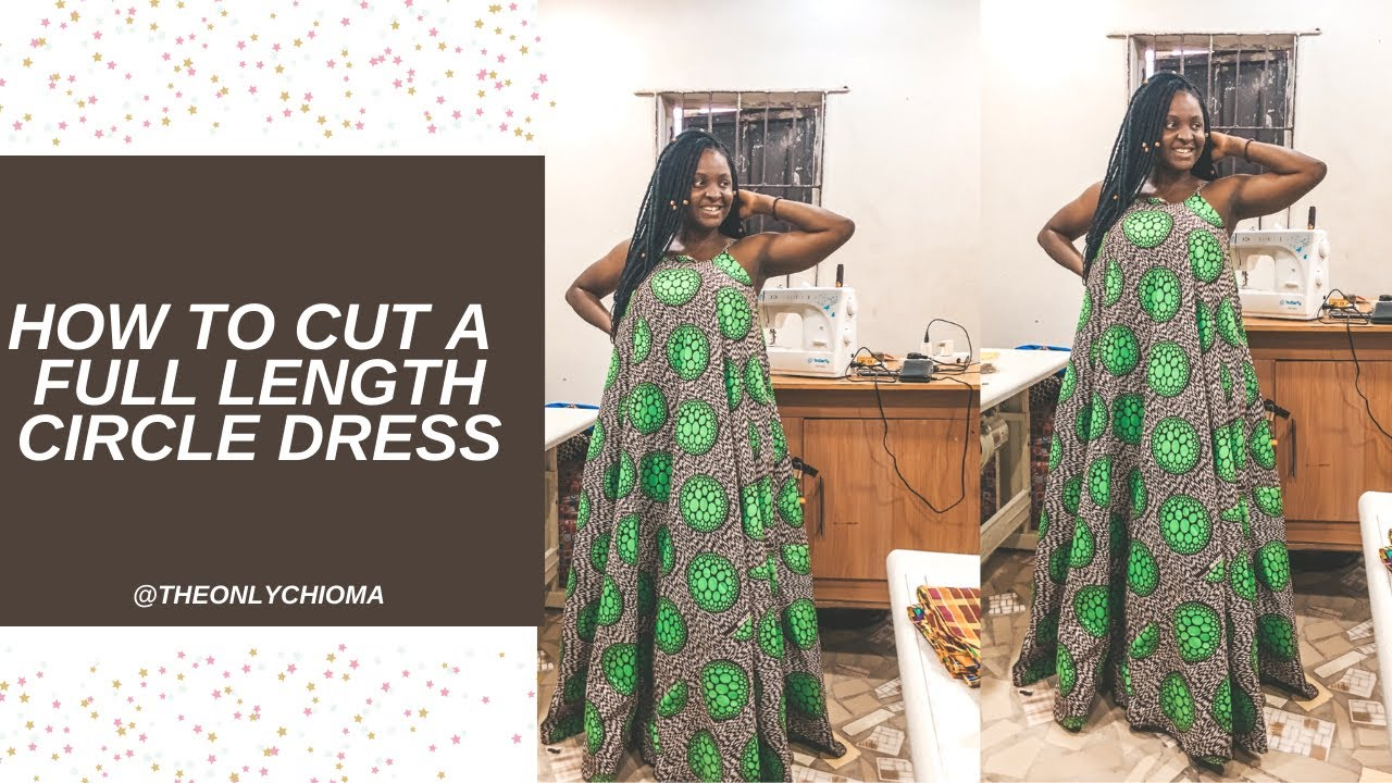 Download HOW TO CUT A FULL LENGTH (FLARE) CIRCLE DRESS