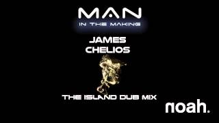 NOAH - Man In The Making (James Chelios - The  Island Dub Radio Mix)
