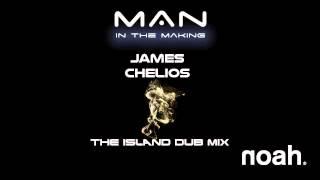 NOAH - Man In The Making (James Chelios - The  Island Dub Radio Mix)