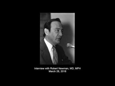 Interview With Robert Newman, MD, MPH, March 28, 2018