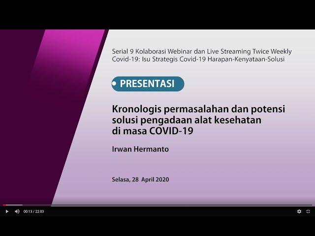 Kronologis permasalahan dan potensi solusi pengadaan alat kesehatan di masa COVID19_Irwan Hermanto