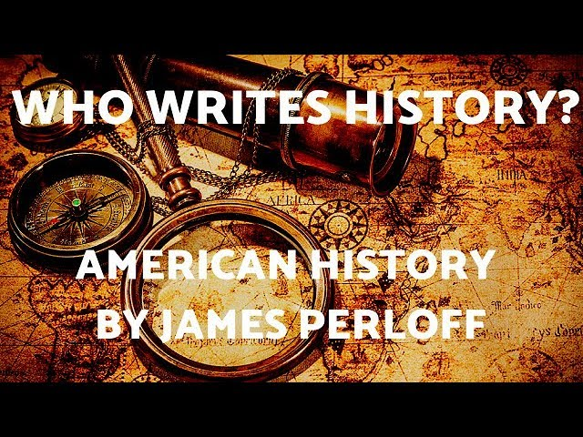 Who writes history? American History by James Perloff