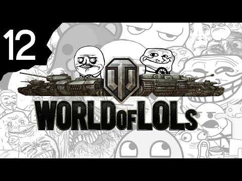 World of Tanks│World of LoLs - Episode 12