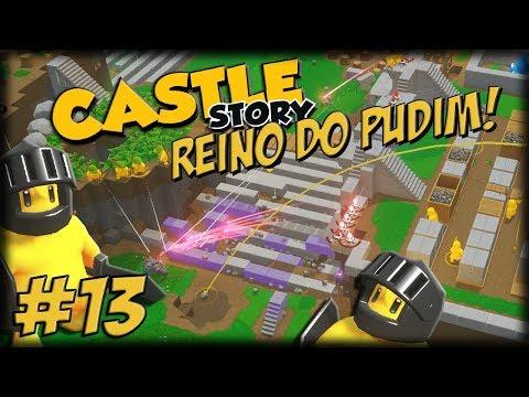 Castle Story 1.0 - O Reino do Pudim - Ep 13 - Invasões, Bombas e CAOS!!