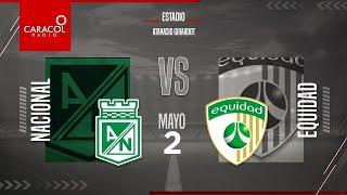 EN VIVO   Nacional  vs. Equidad, Liga Colombiana por el Fenómeno del Fútbol