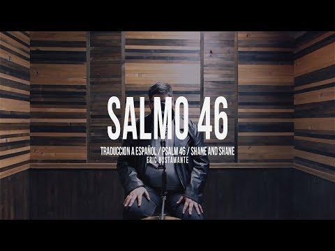 Salmo 46 (Psalm 46) - Shane & Shane Spanish Version Por Eric Bustamante