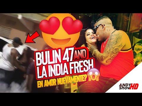 Bulin 47 Vuelve Con India Fresh? Se F1ltra Video Juntos
