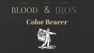 How to play the Color Bearer in Blood and Iron