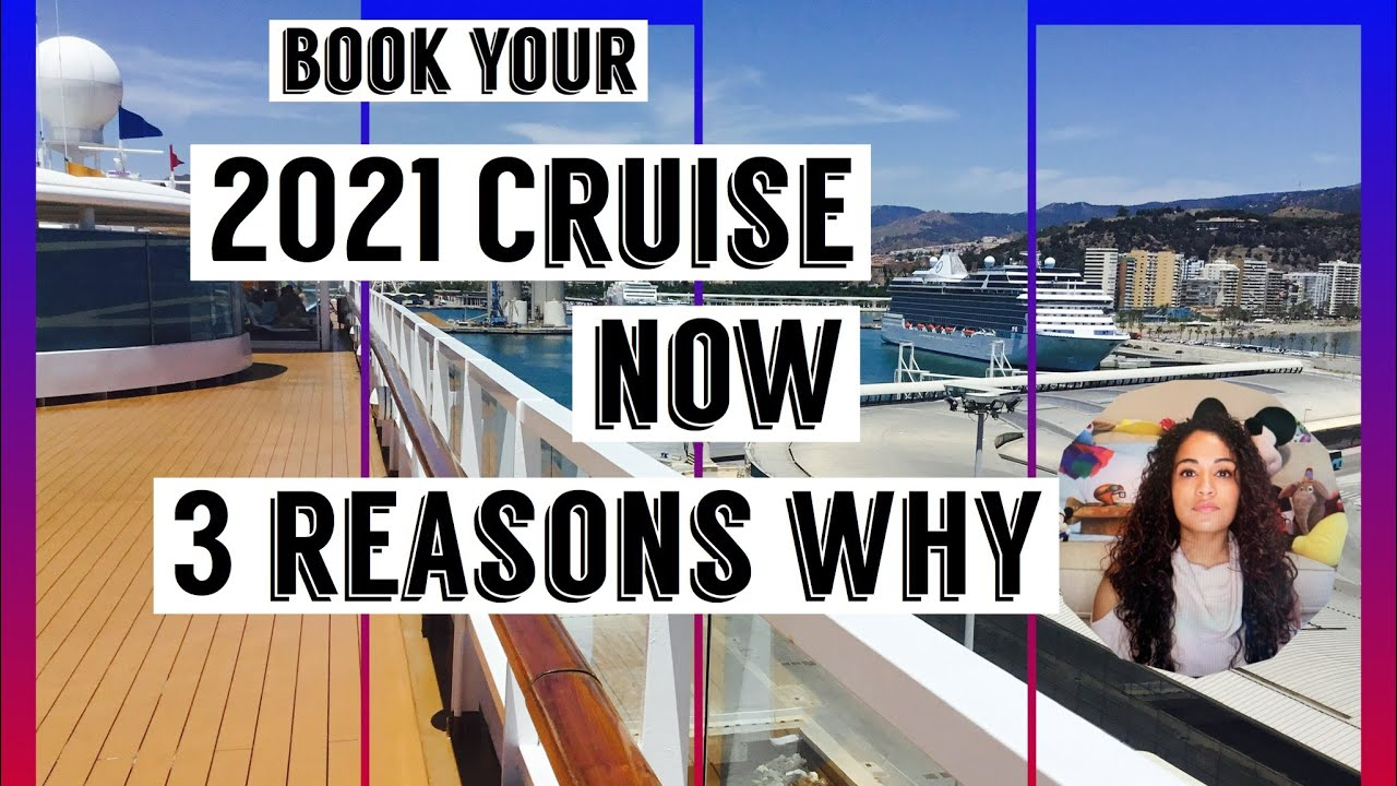 Book your 2021 Vacation NOW! Here's why! Cruises and ...