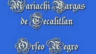 Mariachi Vargas de Tecalitlan      Orfeo Negro