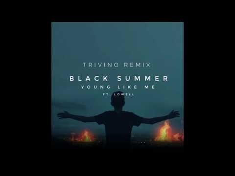 Blacksummer feat.Lowell - Young Like Me (Trivino Remix)