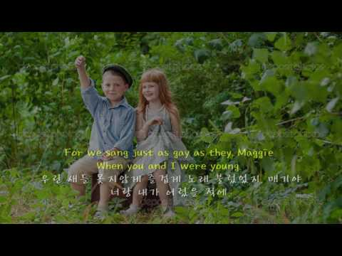 When You And I Were Young, Maggie -Rob Mashburn 너랑 내가 어렸을 적에, 매기야 (English subtitles)