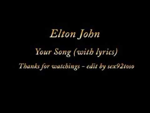 Elton John - Your Song (with lyrics) !