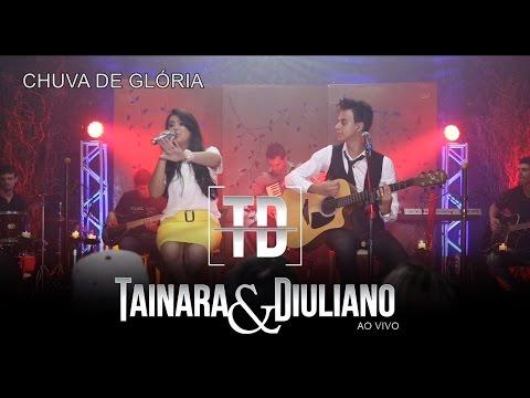Tainara e Diuliano-Chuva de glória ao Vivo DVD 2016