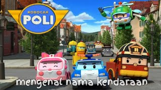 Video Mengenal nama alat transportasi dan kendaraan dari karakter kartun robocar poli - Kids learning download MP3, 3GP, MP4, WEBM, AVI, FLV September 2018