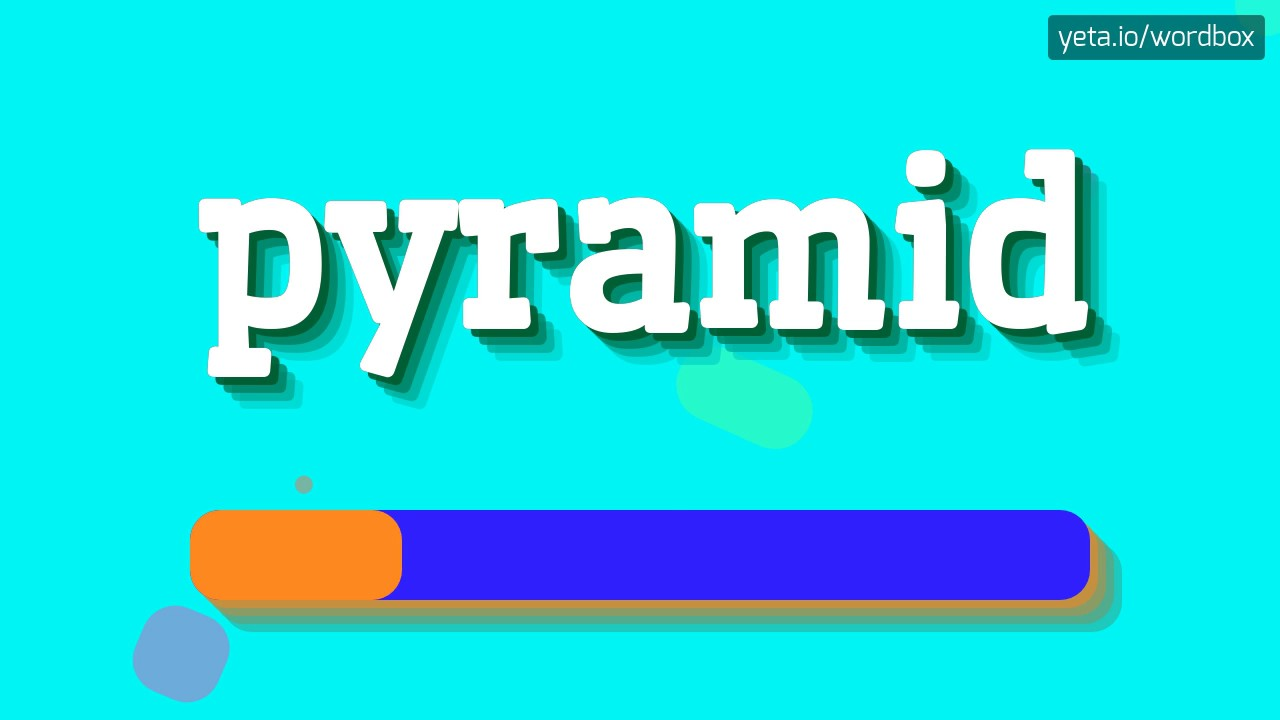 PYRAMID - HOW TO PRONOUNCE IT!?