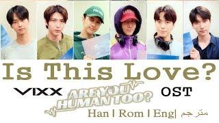 VIXX(빅스) Is It Love? Lyrics Are You Human? OST|Color Coded|Eng/Han/Rom|Arabic Sub| مترجم
