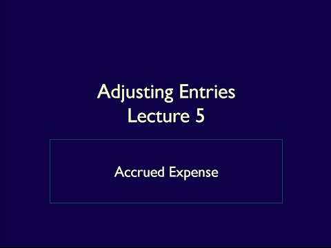 Adjusting Entries - Lecture 5 - Accrued Expense