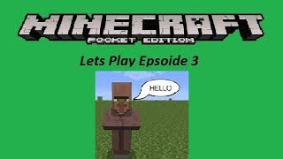 Minecraft Pocket Edition - Lets Play Epsoide 3