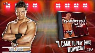 "WWE: The Miz Unused Theme:""I Came To Play""(Remix) by Downstait + Download Linkᴴᴰ"