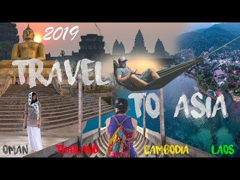 2019 Travel to Asia 🐘 🏝 Oman / Thailand / Cambodia / Laos 🧳 🛩  3 Weeks of Travel