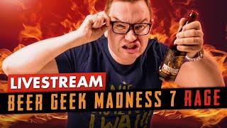 Beer Geek Madness 7 Rage Epicki Livestream