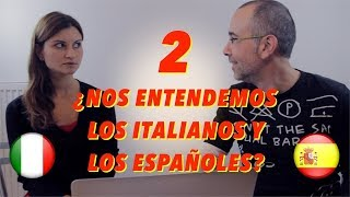 ¿Nos entendemos los españoles y los italianos? 2