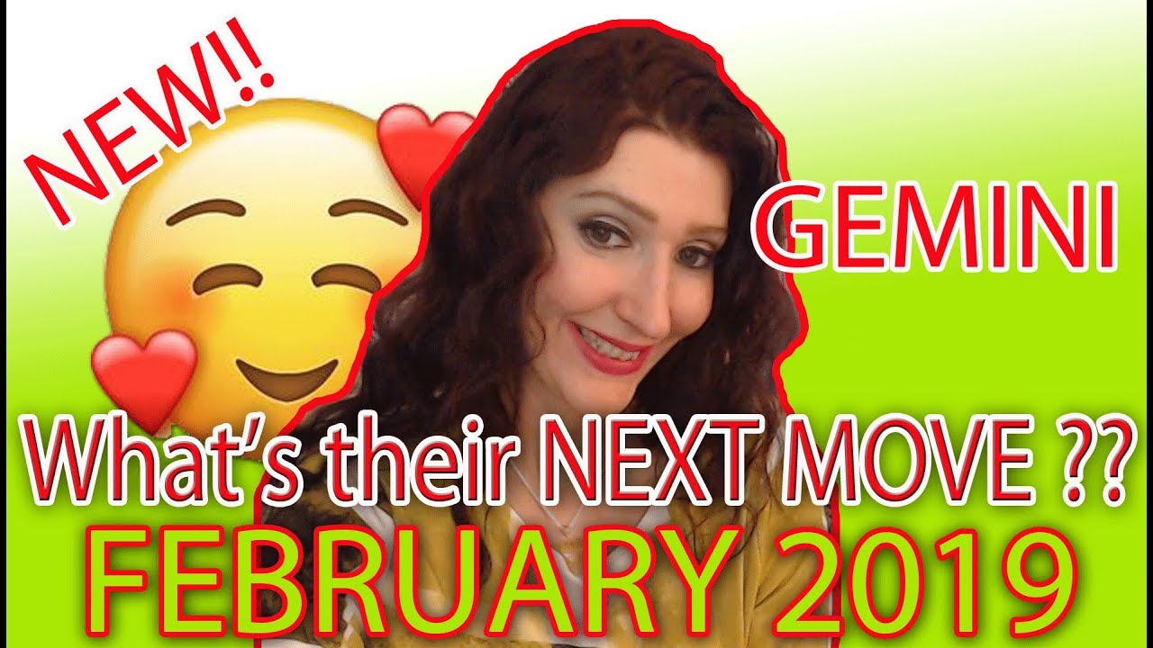 18 13 MB] GEMINI X WHAT'S THEIR NEXT MOVE?? X FEBRUARY 2019