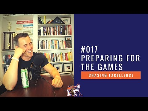 Preparing for the Games || Chasing Excellence with Ben Bergeron || Ep#017