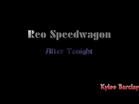 Reo Speedwagon - After Tonight Song Lyrics