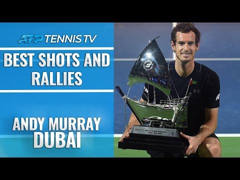 Andy Murray: Best Shots and Rallies in Dubai