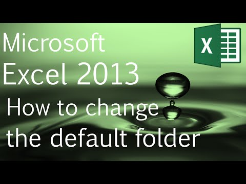 Excel 2013 for Beginners: Changing the default folder for opening or saving