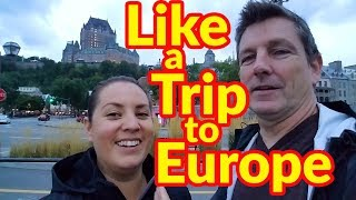 Full Time RV Living | Quebec City Was Like a Trip To Europe | S2 EP118