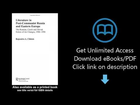 Literature in Post-Communist Russia and Eastern Europe: The Russian, Czech and Slovak Fiction of the