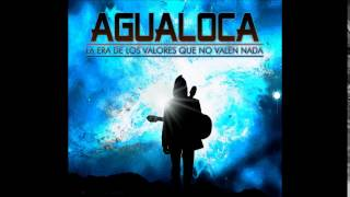 Agualoca Rock - La era de los valores que no valen nada CD1 YouTube Videos