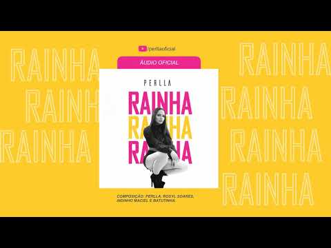 Rainha - Perlla (ÁUDIO OFICIAL)
