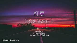 Rainbow V KUN X XIAOJUN 紅豆Red Bean Cover Song Khalil Fong By E I Indo Lirik