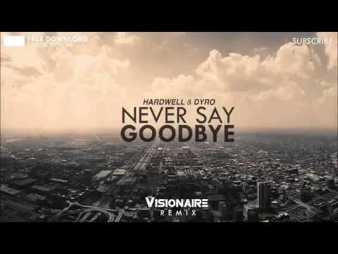 Hardwell & Dyro ft. Bright Lights - Never Say Goodbye (Original Mix)