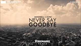 Hardwell & Dyro ft. Bright Lights - Never Say Goodbye (Original Mix)
