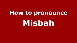How to pronounce Misbah (Arabic/Morocco) - PronounceNames.com